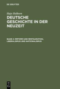 Deutsche Geschichte in Der Neuzeit, Band 2, Reform Und Restauration, Liberalismus Und Nationalismus [GER]