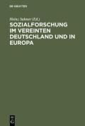 Sozialforschung Im Vereinten Deutschland Und in Europa [GER]