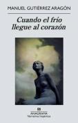 Cuando el Frio Llegue al Corazon  [Spanish]