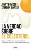 La Verdad Sobre el Colesterol [Spanish]