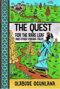 The Quest for the Rare Leaf and Other Yoruba Tales