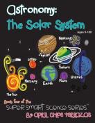 Astronomy: The Solar System