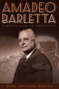 Amadeo Barletta, Semblanza de Un Empresario [Spanish]