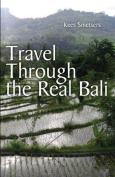 Travel Through the Real Bali