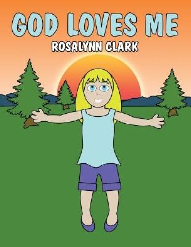 God Loves Me by Rosalynn Clark.