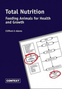Total Nutrition - Feeding Animals for Health and Growth