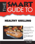 The Smart Guide to Healthy Grilling (Smart Guides