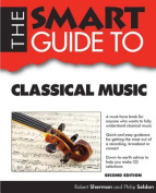 Smart Guide to Classical Music - Second Edition (Smart Guides