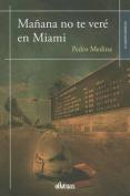 Manana No Te Vere En Miami [Spanish]
