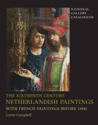 The Sixteenth Century Netherlandish Paintings, with French Paintings Before 1600 Set