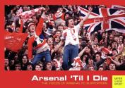 Arsenal 'Til I Die