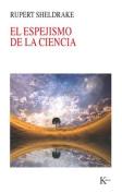 El Espejismo de La Ciencia [Spanish]