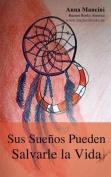 Sus Suenos Pueden Salvarle La Vida [Spanish]