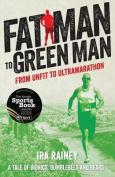 Fat Man to Green Man