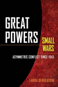 Great Powers, Small Wars