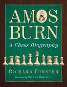 Amos Burn: A Chess Biography