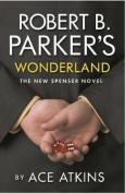 Robert B. Parkers Wonderland