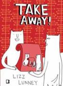 Take Away!