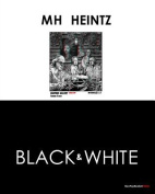 Mh Heintz: Black & White