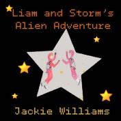 Liam and Storm's Alien Adventure