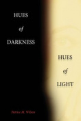 Hues of Darkness, Hues of Light