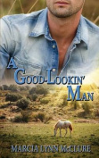 A Good-Lookin' Man
