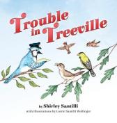 Trouble in Treeville