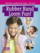 Rubber Band Loom Fun!