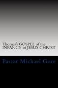 Thomas's Gospel of the Infancy of Jesus Christ