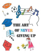 The Art of Never Giving Up