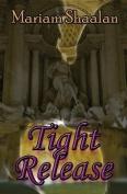 Tight Release