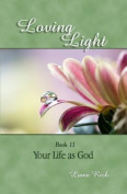 Loving Light Book 11, Your Life as God