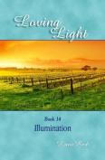Loving Light Book 14, Illumination