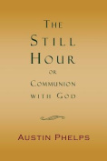 The Still Hour; Or, Communion with God
