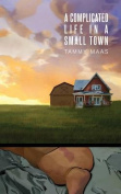A Complicated Life in a Small Town