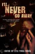 I'll Never Go Away