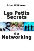 Les Petits Secrets Du Networking [FRE]