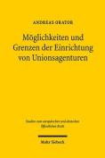 Moglichkeiten Und Grenzen Der Einrichtung Von Unionsagenturen  [GER]