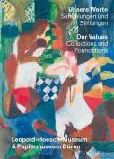 Unsere Werte. Sammlungen Und Stiftungen - Our Values