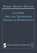 Low Dose Oral and Transdermal Therapy of Hypertension