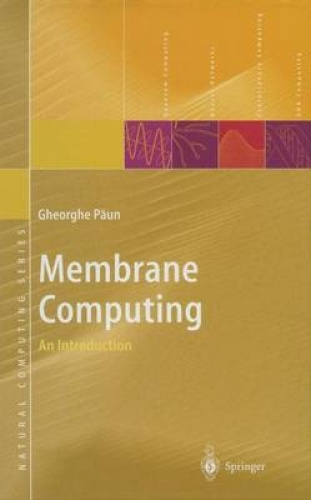 Membrane Computing: An Introduction (Natural Computing Series) by Gheorghe Paun.