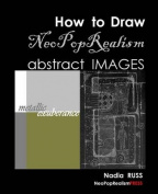 How to Draw Neopoprealism Abstract Images