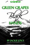 Green Grapes Black Hands