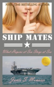 Ship Mates (Book 1 of the #1 Bestselling Drama Trilogy)