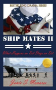 Ship Mates II (Book 2 of #1 Bestselling Drama Trilogy)