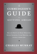 The Curmudgeon's Guide to Getting Ahead