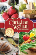 Christian Woman 80th Anniversary Cookbook
