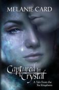 Captured in Crystal