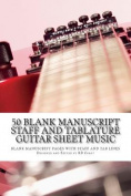 50 Blank Manuscript Staff and Tablature Guitar Sheet Music