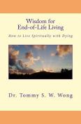 Wisdom for End-Of-Life Living
